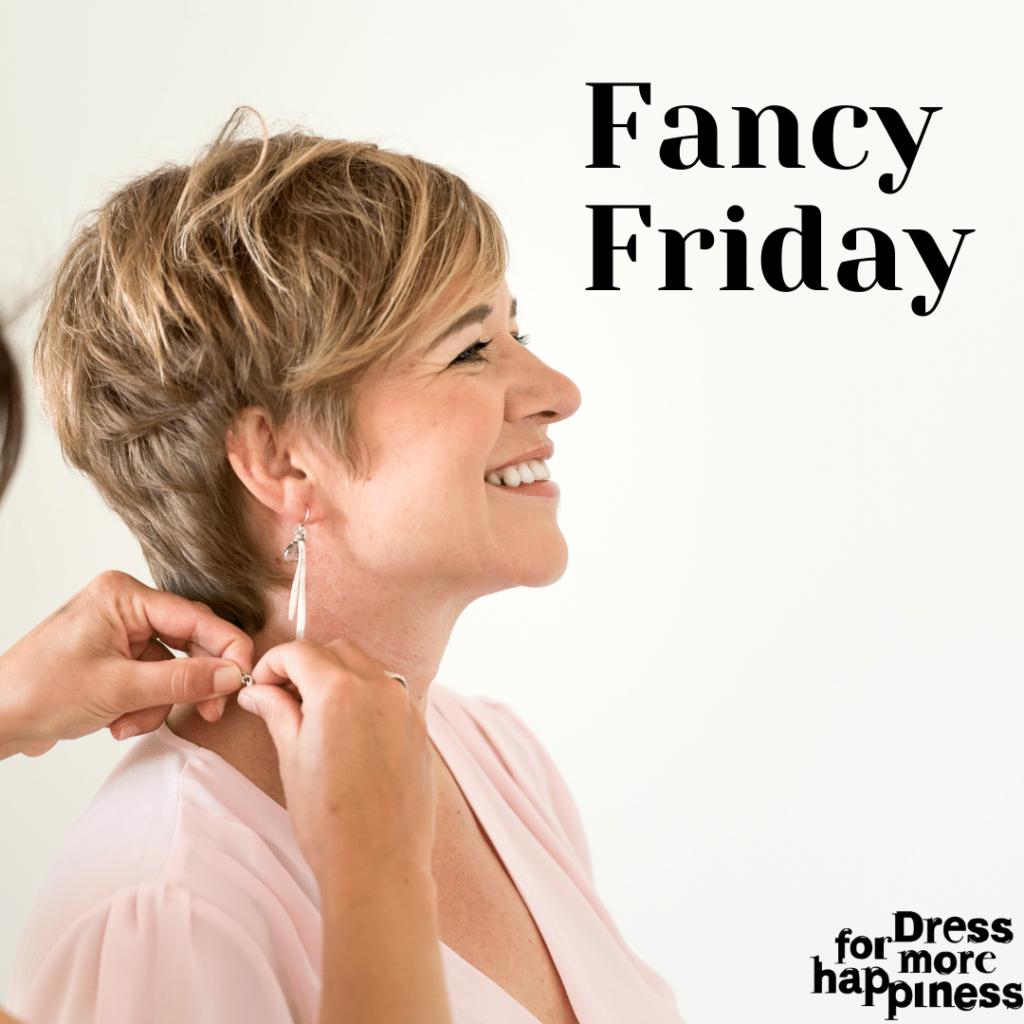 Fancy Friday forever